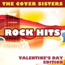 Rock Hits - Valentine's Day Edition/The Cover Sisters