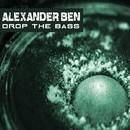 Drop The Bass/Alexander Ben
