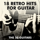 18 Retro Hits for Guitar/The 50 Guitars