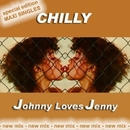 Johnny Loves Jenny  Special Edition Maxi Singles new mix/Chilly