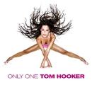Only One/Hooker, Tom
