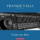 Under my Skin/Frankie Valli And The Four Seasons