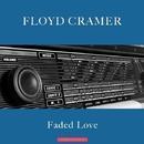 Faded Love/Floyd Cramer