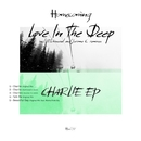 Charlie EP/Love In The Deep feat. Manna From Sky