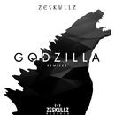 Godzilla [REMIXES]/Zeskullz