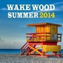 Wake Wood Summer 2014/DigitalMode