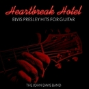 Heartbreak Hotel - Elvis Presley Hits for Guitar/The John Davis Band