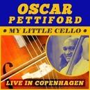 My Little Cello - Live in Copenhagen/Oscar Pettiford