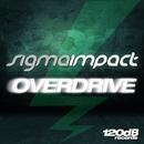 Overdrive/Sigma Impact