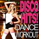 Disco Hits! Dance Workout/Workout Remix Factory