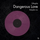 Dangerous Love - Single/Robytek/Utopia
