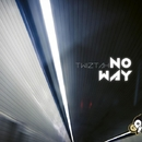 No Way - Single/Twiztah