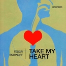Take My Heart - Single/Fedor Smirnoff