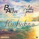 Kushuka/Bass Alive & Axl Ground
