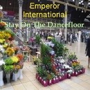 Stay On The Dancefloor/Emperor International