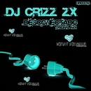 Desconectado (Original Mix)/Dj Crizz Zx