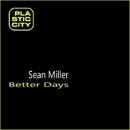 Better Days/Sean Miller