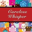 Careless Whisper/DigitalMode