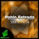The Soul Of The DJ/Pablo Estrada