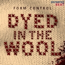 Dyed in the Wool/Form Control