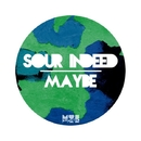 Maybe/Sour Indeed