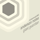 Giant Guardian/Anderson Noise
