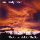 The Other Side of the Sun/Paul Bridgwater