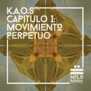 Capitulo I: Movimiento Perpetuo/K.A.O.S