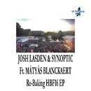 Re-Baking HBF16 EP/Josh Lasden & Synoptic