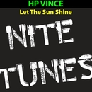 Let The Sun Shine/HP Vince