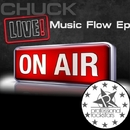 Music Flow EP/Chuck Live
