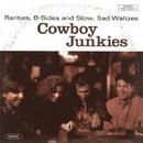 Rarities, B-Sides and Slow, Sad Waltzes/Cowboy Junkies