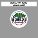 Yawning Me/Michel Van Tune