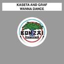 Wanna Dance/Kaseta & Graf
