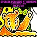 Stories for Kids at Bedtime Vol. 26 - Olivia/Geoff Horgan