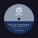 Under Ghetto EP/NoizyKnobs