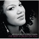 I've Got A Crush On You/Measha Brueggergosman