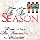 Tis The Season: Tchaikovsky's The Nutcracker for Christmas/South German Philharmonic Orchestra