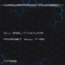 Forget All This/Dj Belthazor
