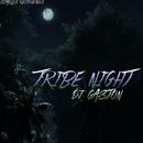 Tribe Night - Single/DJ Gaston