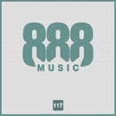 888, Vol.117/Alex Lead & Royal Music Paris & Philippe Vesic & Candy Shop & Big Room Academy & Alexco & Big & Fat & Nastya Miracle & Alex Zelenka & Solnce & Responz 4Vera
