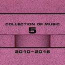 Collection Of Music 2010-2016, Vol. 5/Rafijho & Royal Music Paris & Candy Shop & Riesso & Redie & Robbie Jones