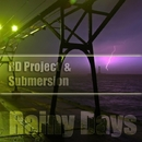Rainy Days/Submersion & RD Project