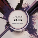Progressive House: End Of 2016/zhukhevich & Amade Landan & ZGOOT & TeckSound & Proezas & Valefim Planet & Nebula 8 & Clarkey & Usation & GBHR