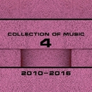 Collection Of Music 2010-2016, Vol. 4/Outerspace & Pyramid Legends & PurpleStar & Ra-Ga & Pook E & Piece Of Peace & Pen Parker & Quantum Zombie