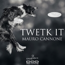Twetk It - Single/Mauro Cannone