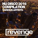 Nu Disco 2016/DJ Favorite & DJ Kharitonov & Theory & DJ Flight & CooCkoo & Kolya & Matuya & Will Fast & Mars3ll & Major Lover & DJ Dnk & Heart Saver & Raf Marchesini & Get Twice & Different Guys & Tony Rockwell & Pasha Snegir'
