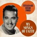 MY SONGS OF FAITH/Tennessee Ernie Ford