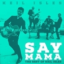 SAY MAMA - THE BEST OF THE KEIL lSLES/The Keil Lsles