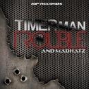 Trouble/Timer Man & Madhatz